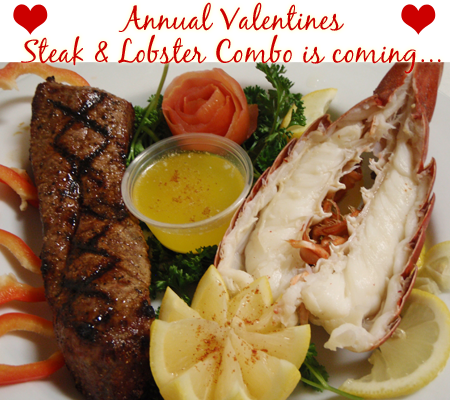 Annual Valentines Steak & Lobster Combo is coming soon.